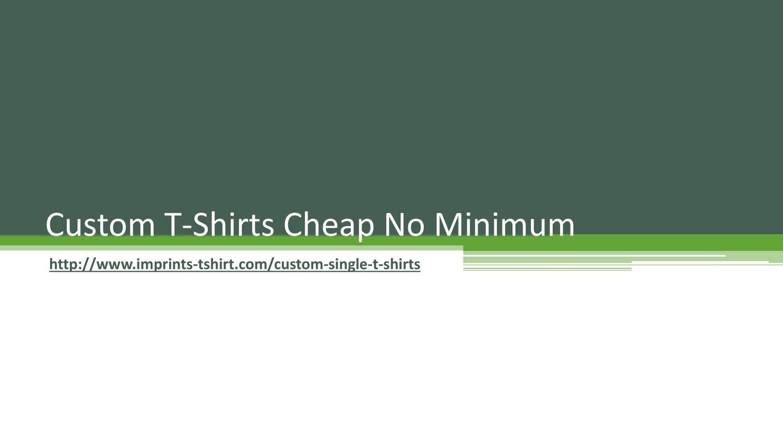 Custom T Shirts Cheap No Minimum Pptx Docdroid