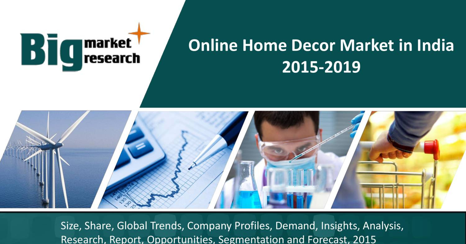 online home decor market in india home decor market in india 2015 2019 pdf docdroid 13525
