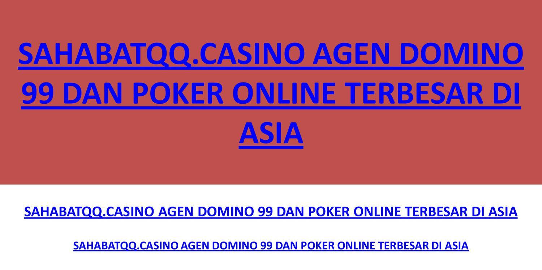 Sahabatqq Casino Agen Domino 99 Dan Poker Online Terbesar Di Asia Pdf Docdroid