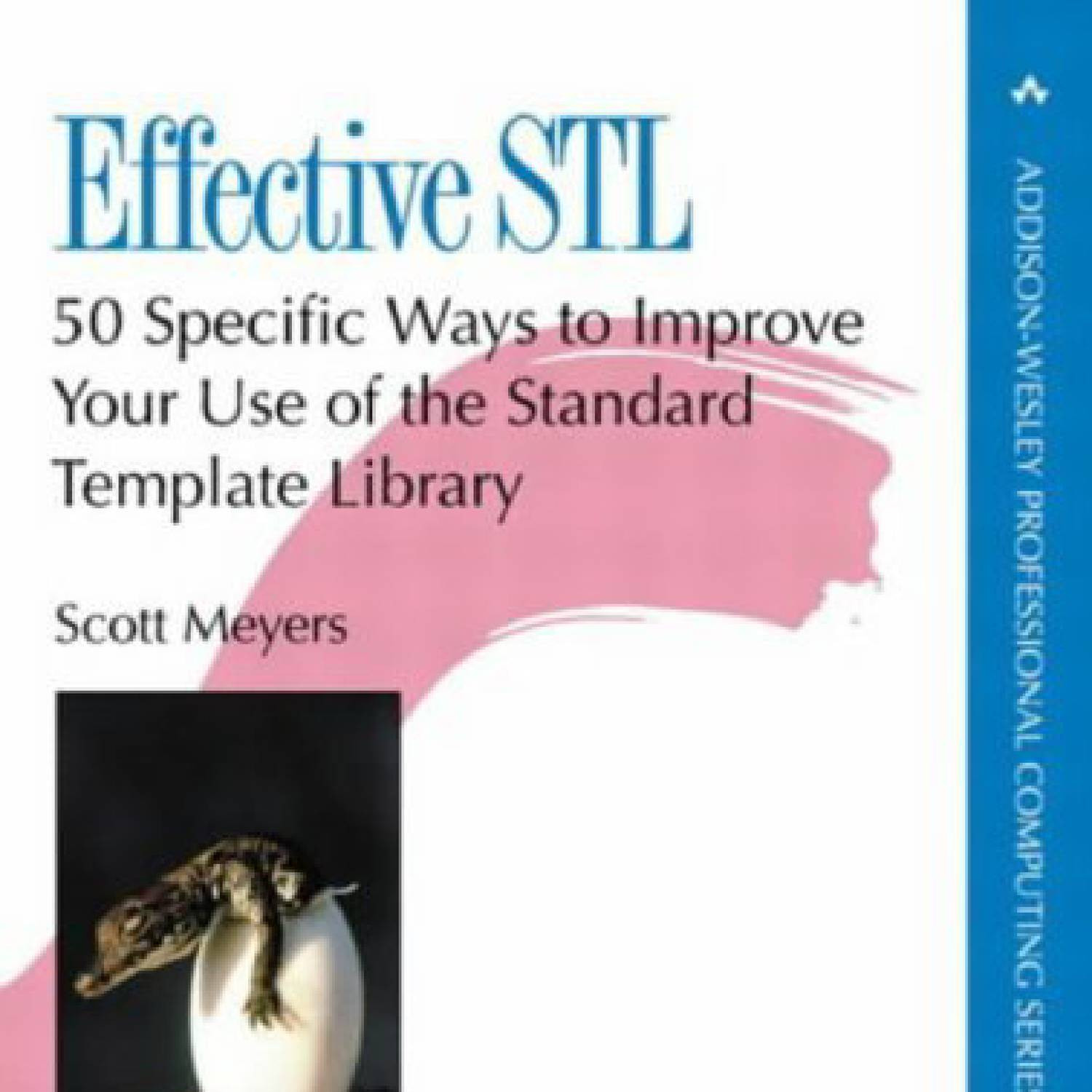 50 Specific Ways to Improve Your Use of the Standard Template Library Effective STL