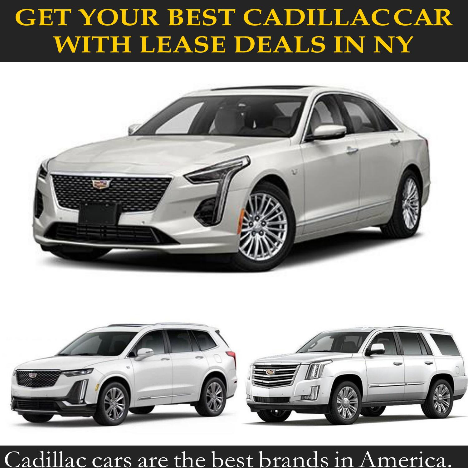 Get Your Best Cadillac Car with Lease Deals In NY.docx ...