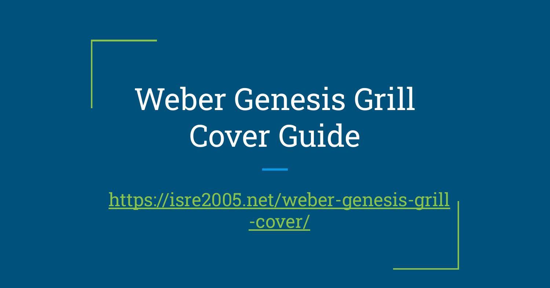 Weber Genesis Grill Cover Guide Pdf.pdf