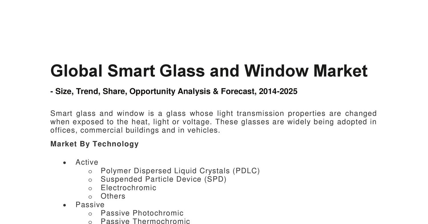 global smart glass market The market for smart glass, which varies the light transmittance and  and  transportation applications: global market analysis and forecasts.