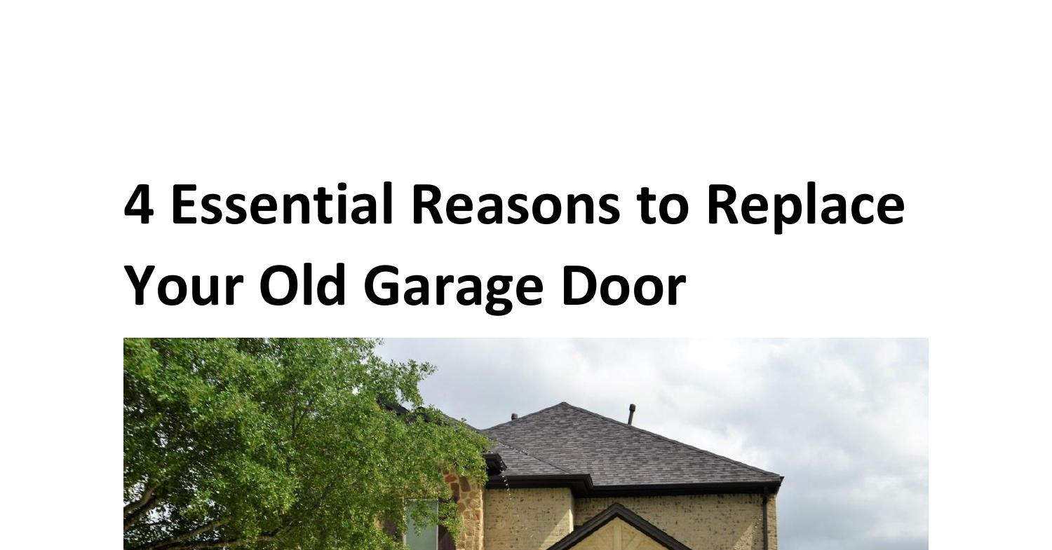 4 Essential Reasons to Replace Your Old Garage Door.pdf