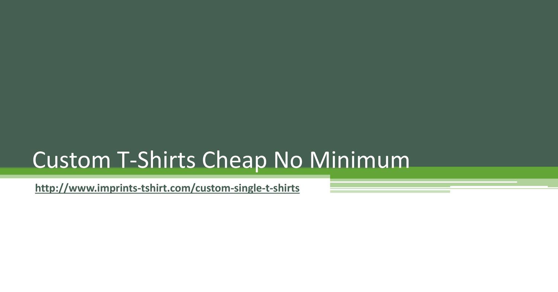 Custom T-Shirts Cheap No Minimum pptx   DocDroid