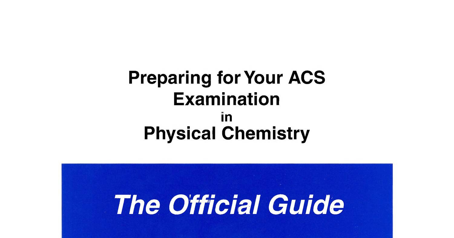 Physical Chemistry Exam Study Guide - American Chemical