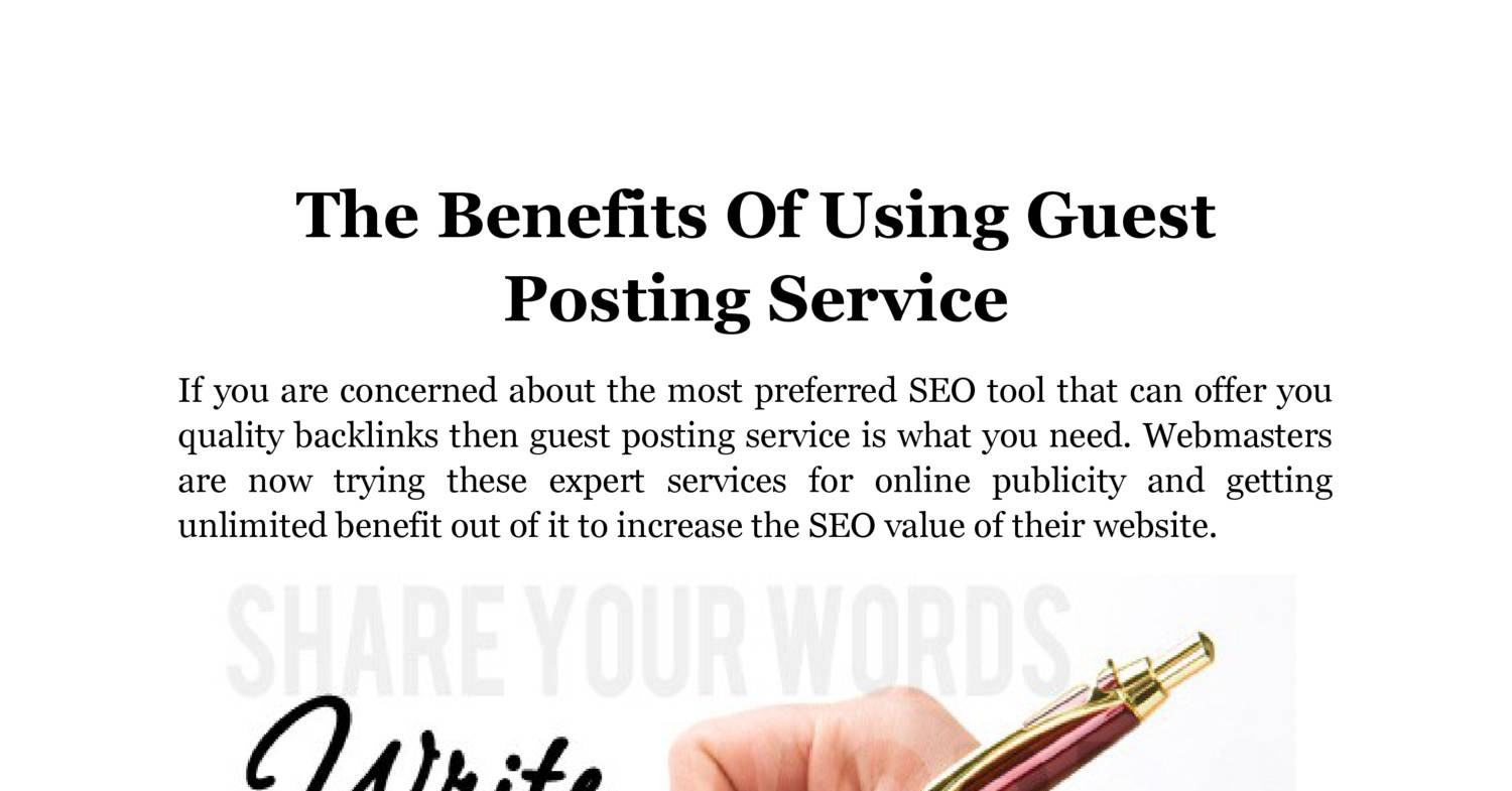 The Benefits Of Using Guest Posting Service docx | DocDroid