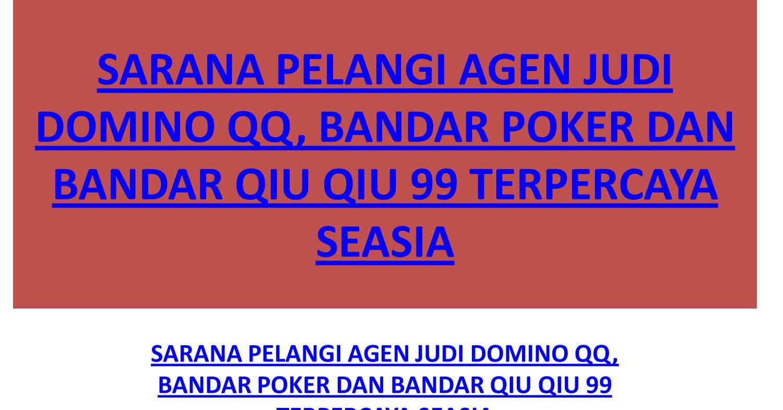 Sarana Pelangi Agen Judi Domino Qq Bandar Poker Dan Bandar Qiu Qiu 99 Terpercaya Seasia Pdf Docdroid