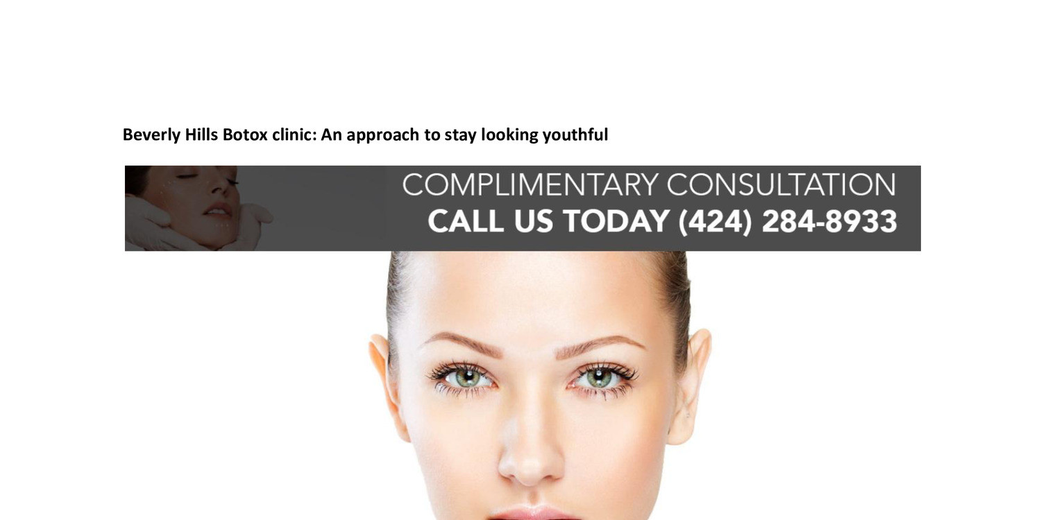 Beverly Hills Botox Clinic An Approach To Stay Looking Youthful Pdf Docdroid