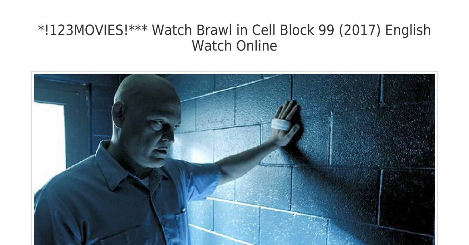 *!123MOVIES!*** Watch Brawl in Cell Block 99 (2017) English Watch Online.pdf - DocDroid
